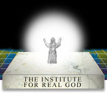 The  Institute for Real God
